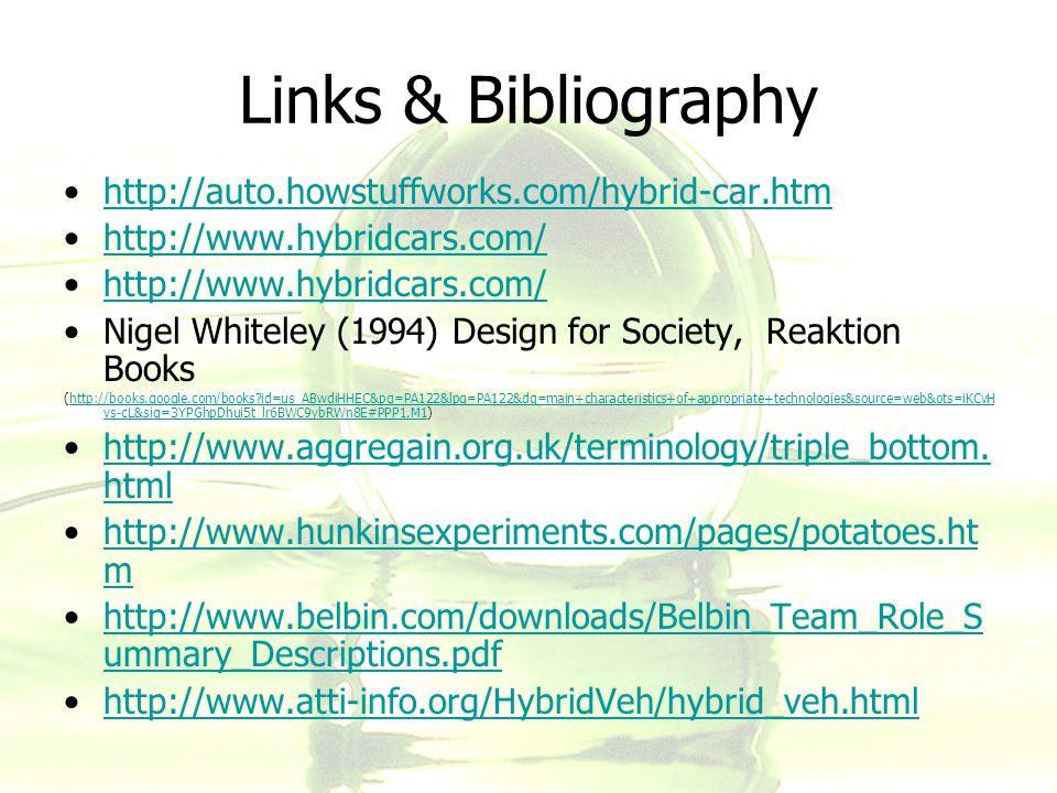 Links & Bibliography http://auto.howstuffworks.com/hybrid-car.htm