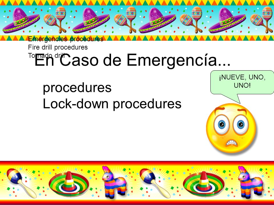 En Caso de Emergencía... procedures Lock-down procedures