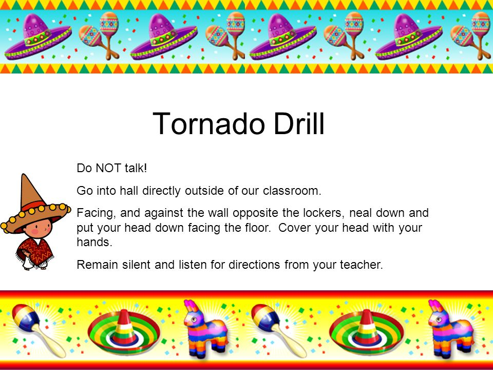 Tornado Drill Do NOT talk!
