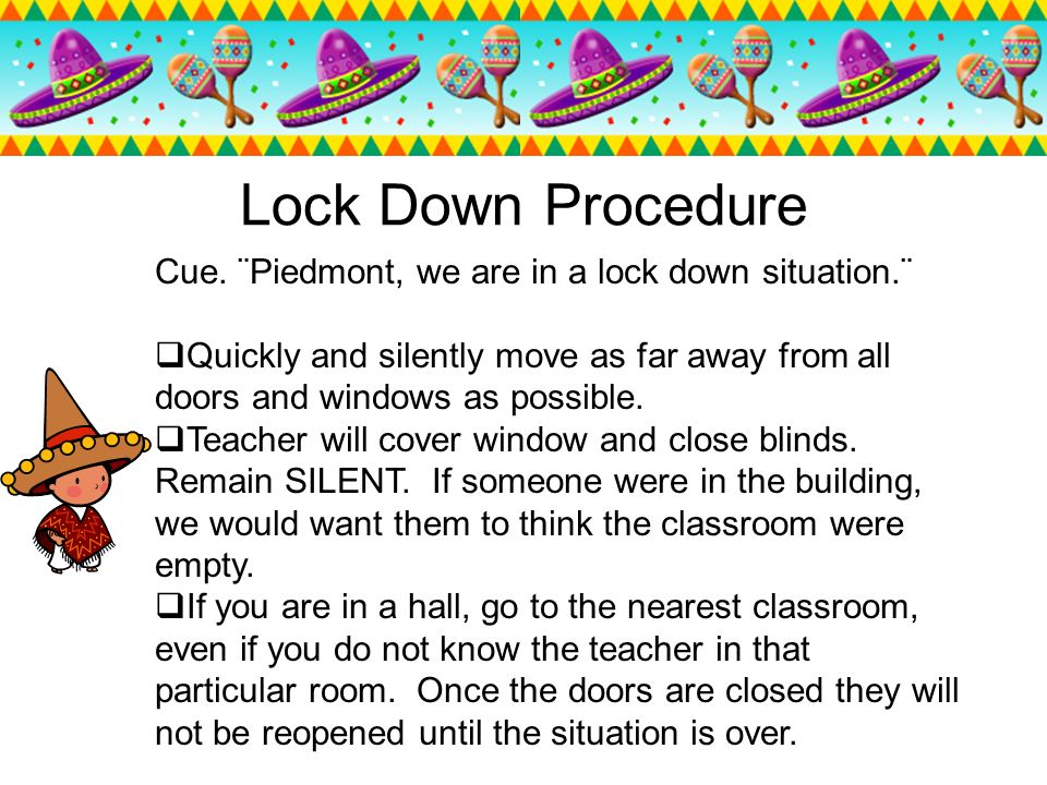 Lock Down Procedure Cue. ¨Piedmont, we are in a lock down situation.¨