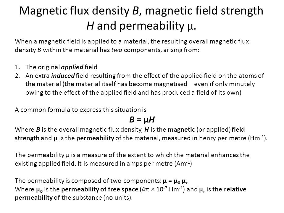 Magnetic flux density B, magnetic field strength H and permeability μ.