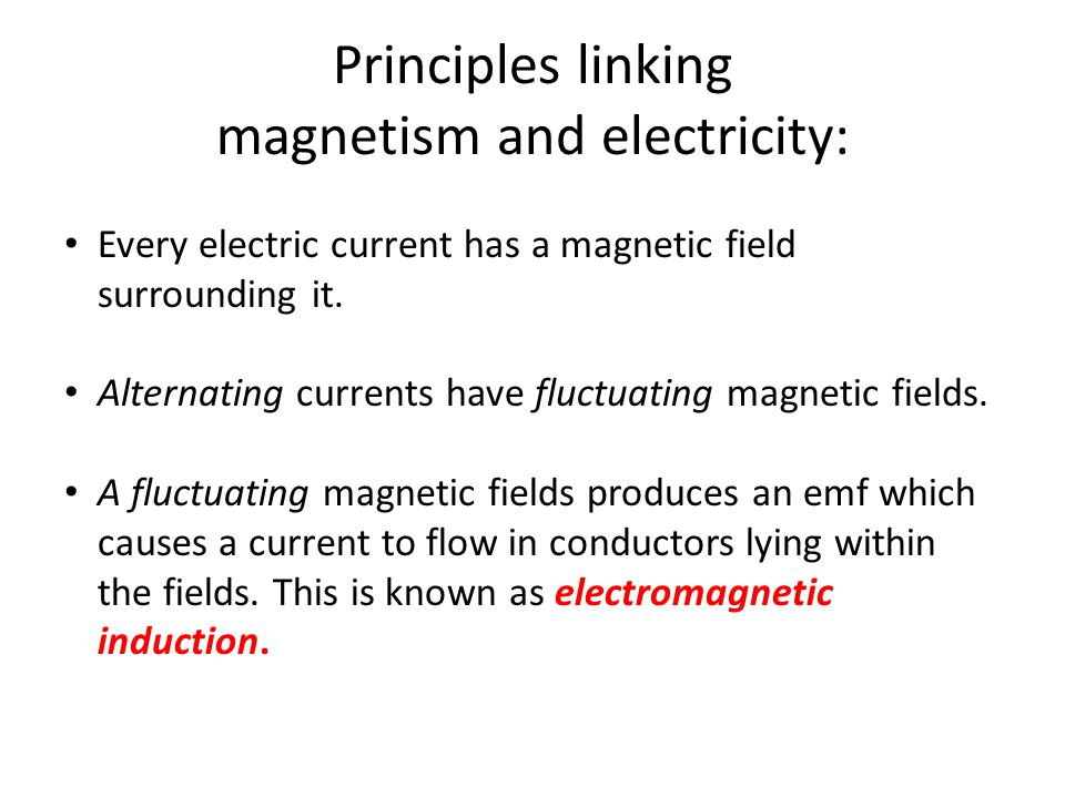 Principles linking magnetism and electricity: