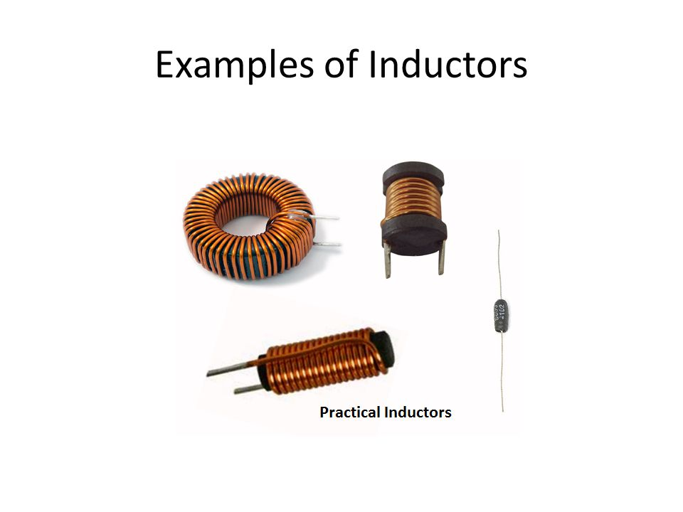 Examples of Inductors
