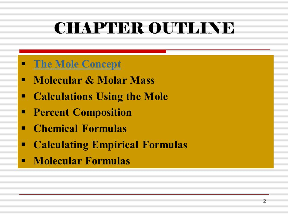 CHAPTER OUTLINE The Mole Concept Molecular & Molar Mass