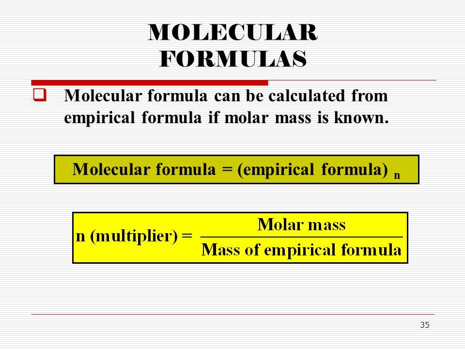 Molecular formula = (empirical formula) n