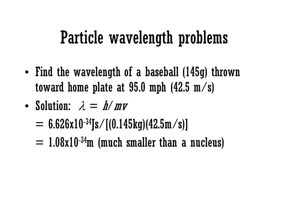 Particle wavelength problems