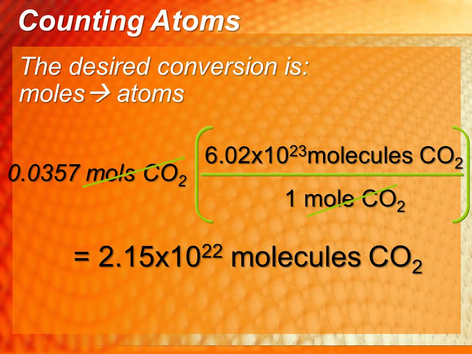 Counting Atoms = 2.15x1022 molecules CO2