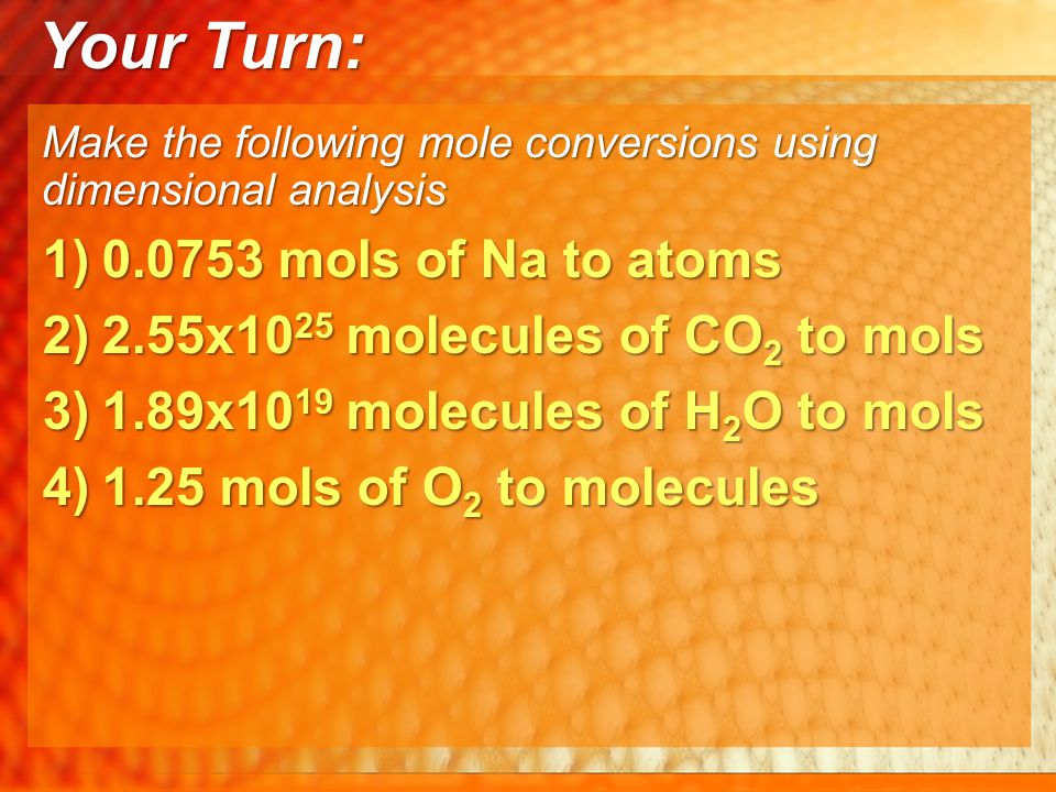 Your Turn: 0.0753 mols of Na to atoms