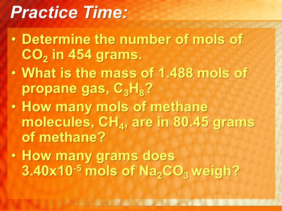 Practice Time: Determine the number of mols of CO2 in 454 grams.