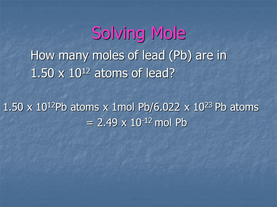 Solving Mole How many moles of lead (Pb) are in