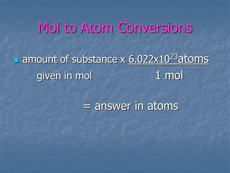 Mol to Atom Conversions