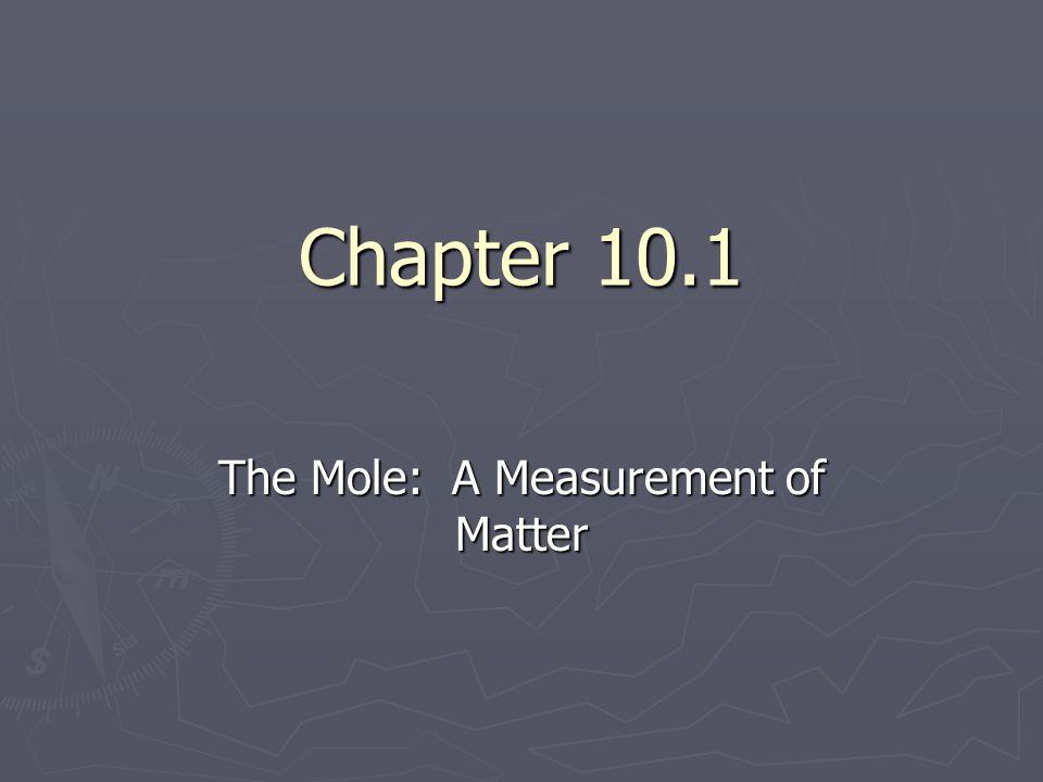 The Mole: A Measurement of Matter