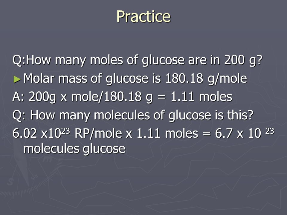 Practice Q:How many moles of glucose are in 200 g