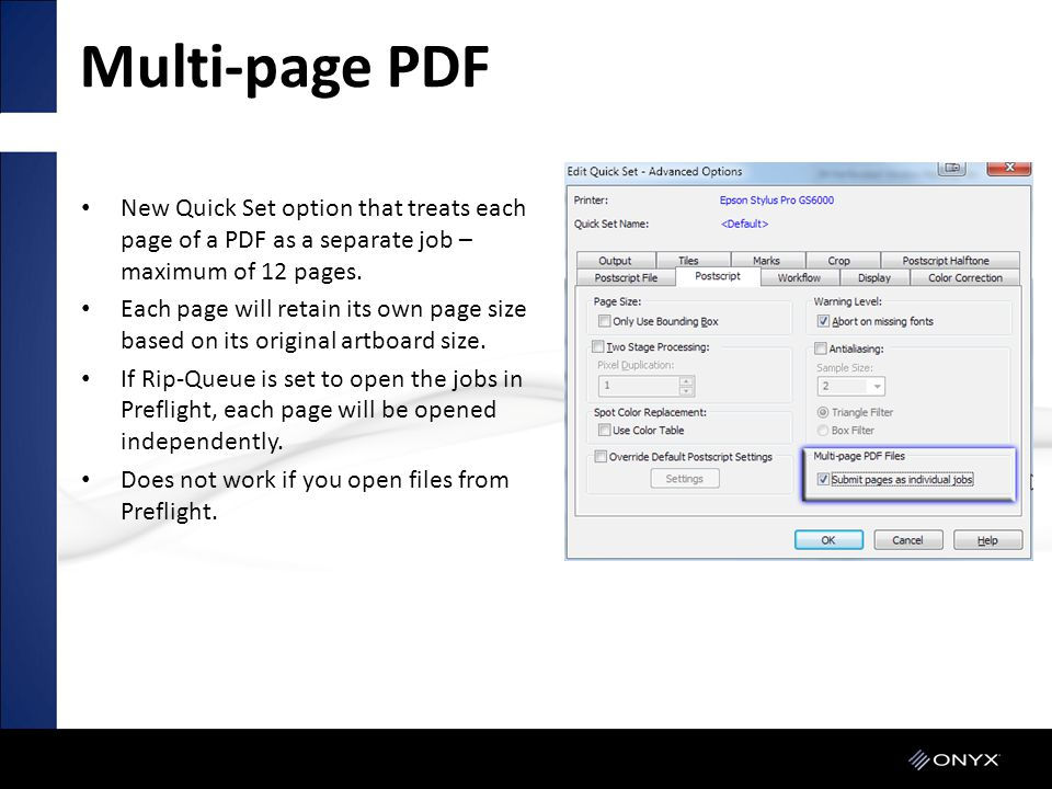 Multi-page PDF New Quick Set option that treats each page of a PDF as a separate job – maximum of 12 pages.