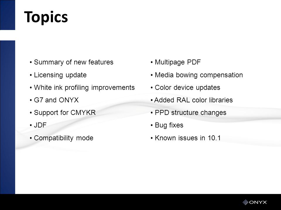 Topics Summary of new features Licensing update
