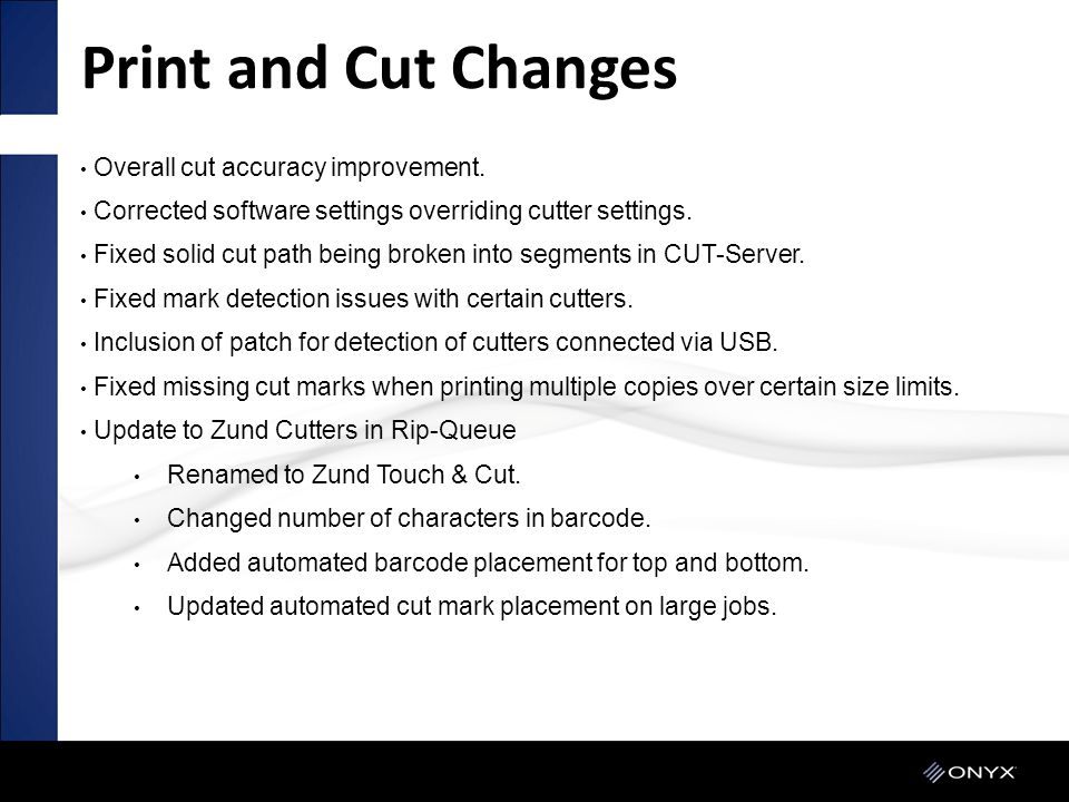 Print and Cut Changes Overall cut accuracy improvement.