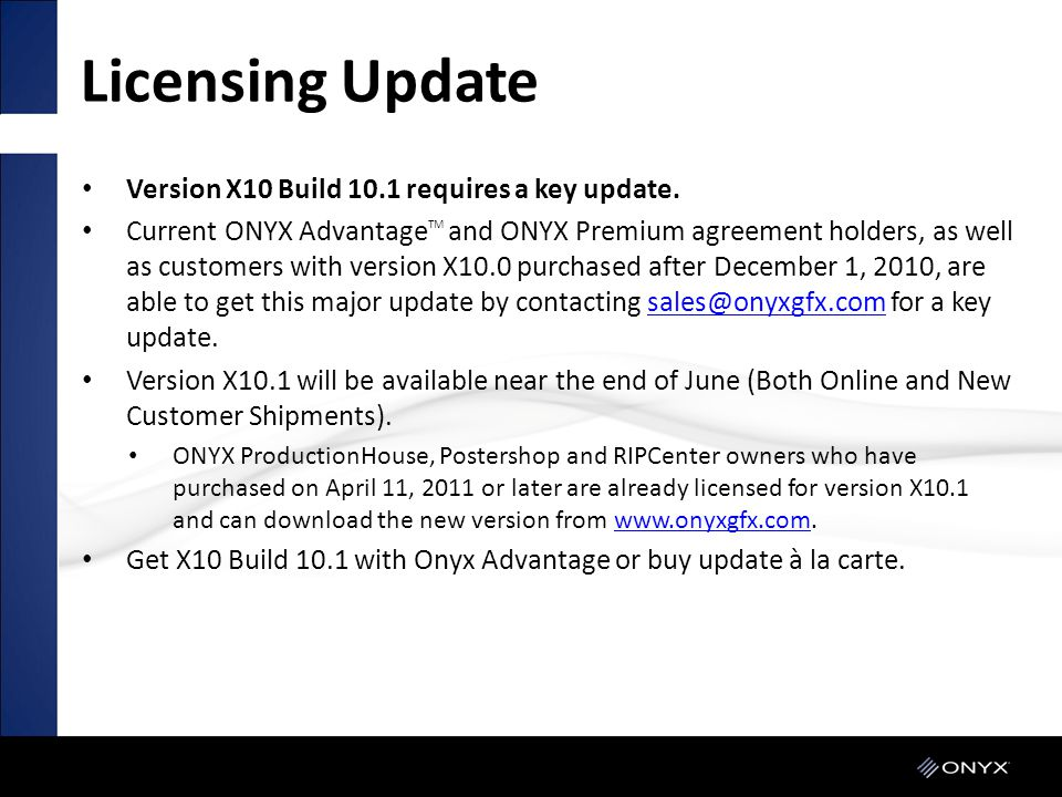 Licensing Update Version X10 Build 10.1 requires a key update.
