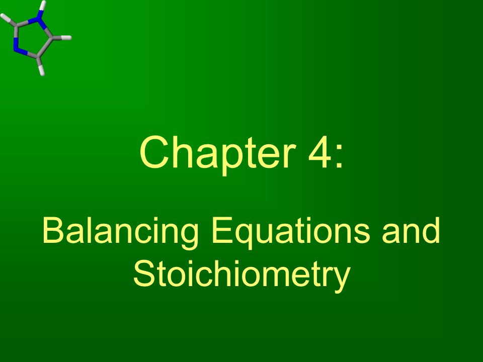 Balancing Equations and Stoichiometry