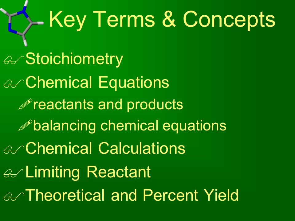 Key Terms & Concepts Stoichiometry Chemical Equations