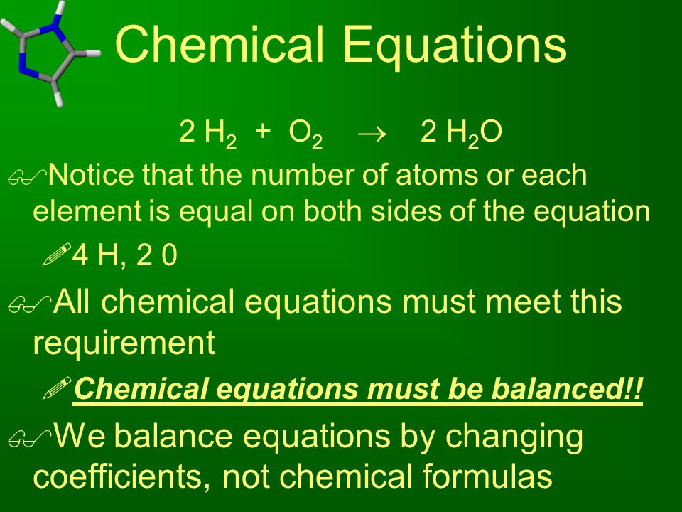 Chemical Equations All chemical equations must meet this requirement