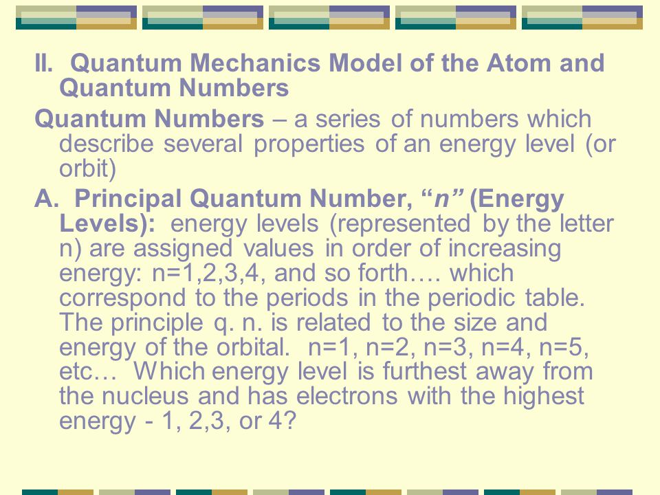 II. Quantum Mechanics Model of the Atom and Quantum Numbers