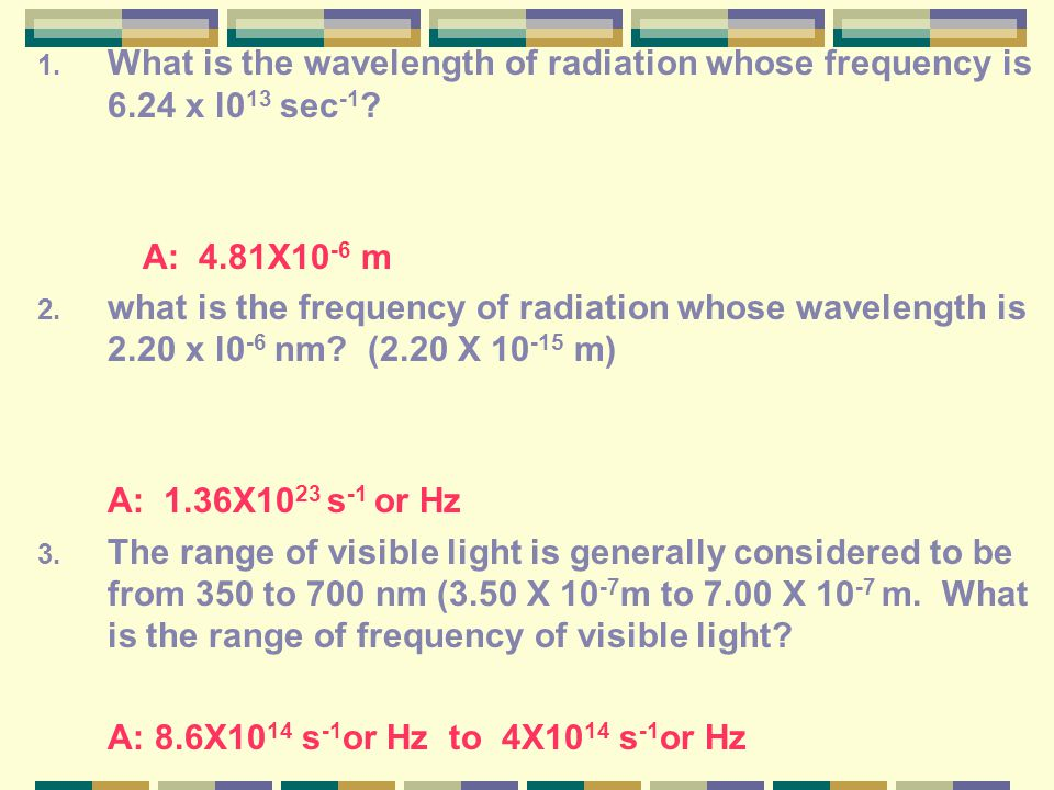 What is the wavelength of radiation whose frequency is 6