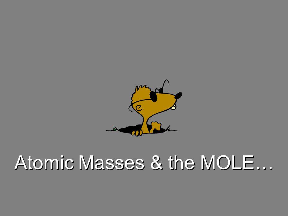 Atomic Masses & the MOLE…