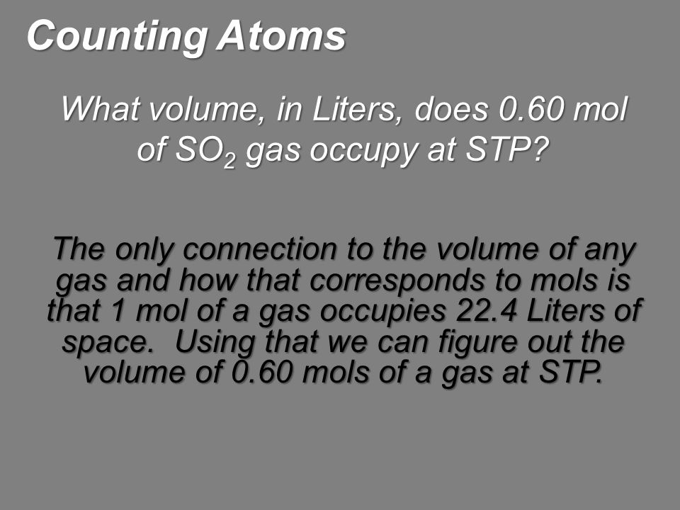 What volume, in Liters, does 0.60 mol of SO2 gas occupy at STP