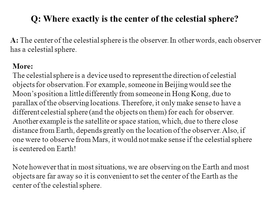 Q: Where exactly is the center of the celestial sphere