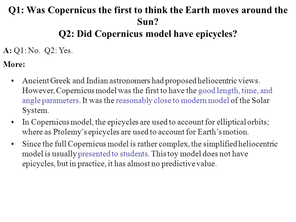 Q1: Was Copernicus the first to think the Earth moves around the Sun