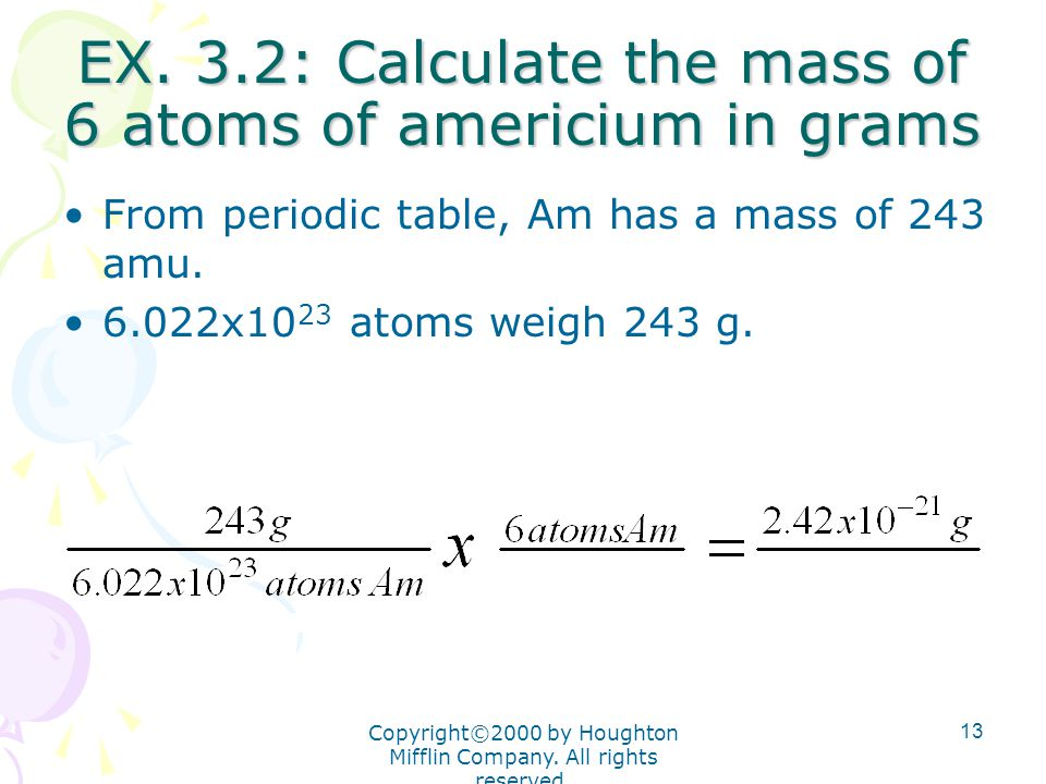 EX. 3.2: Calculate the mass of 6 atoms of americium in grams