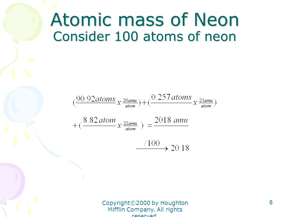 Atomic mass of Neon Consider 100 atoms of neon