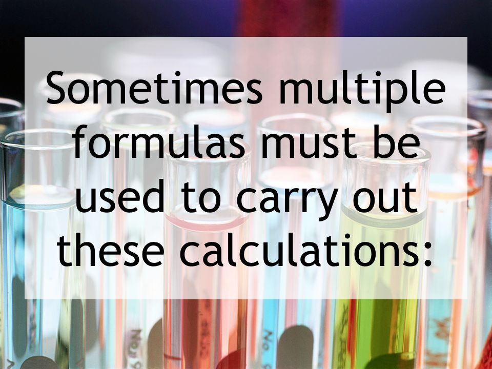 Sometimes multiple formulas must be used to carry out these calculations: