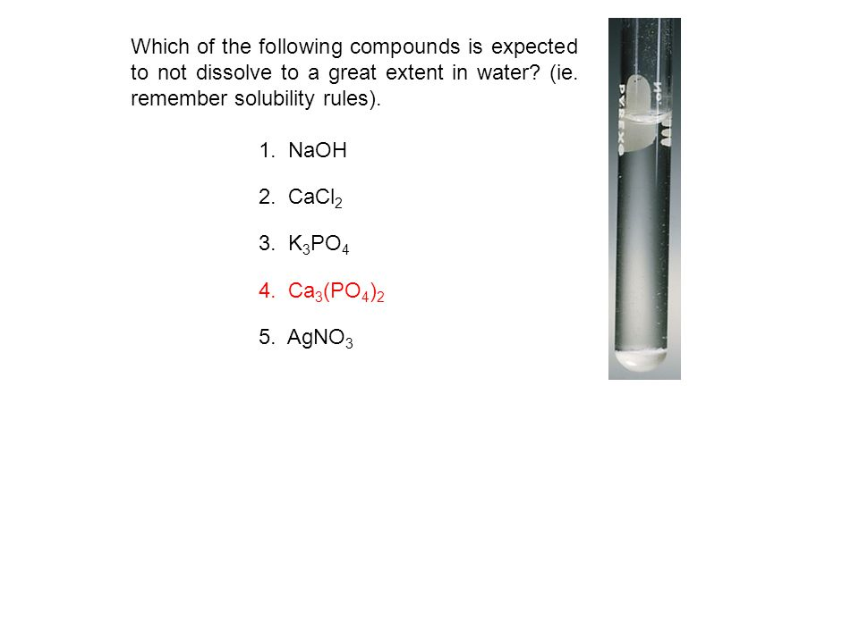 Which of the following compounds is expected to not dissolve to a great extent in water (ie. remember solubility rules).
