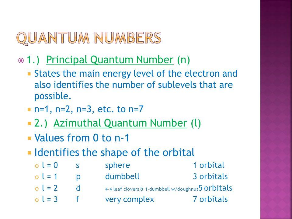 Quantum numbers 1.) Principal Quantum Number (n)