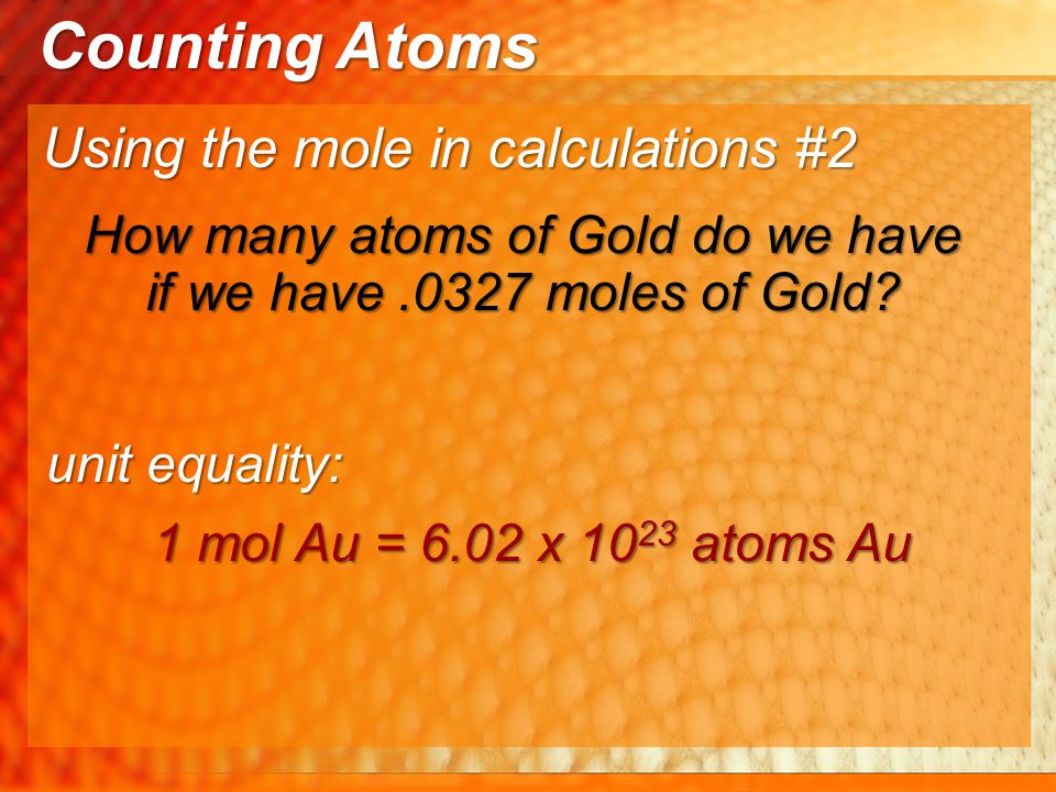 How many atoms of Gold do we have if we have .0327 moles of Gold