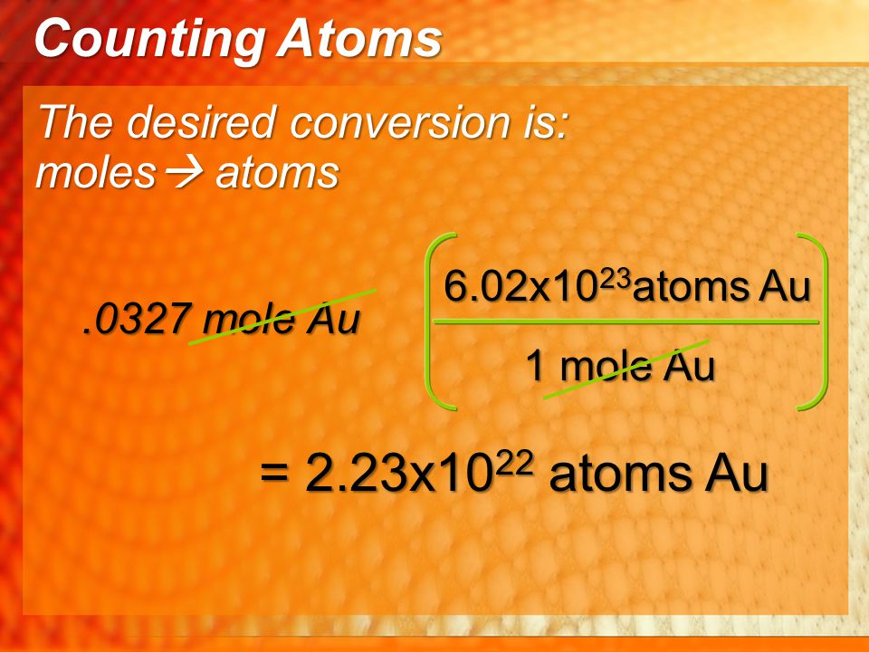 Counting Atoms = 2.23x1022 atoms Au