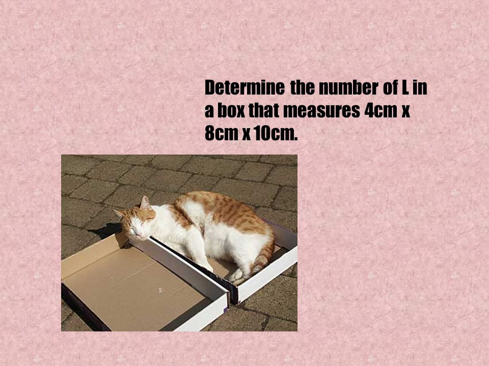 Determine the number of L in a box that measures 4cm x 8cm x 10cm.
