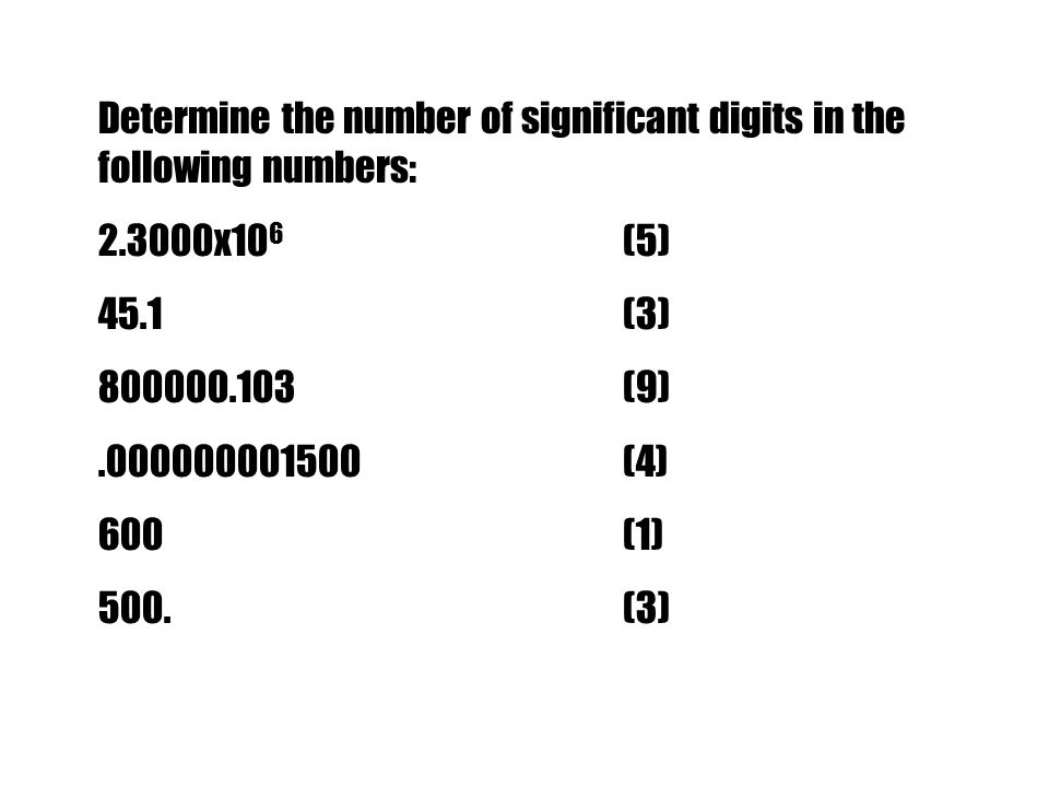 Determine the number of significant digits in the following numbers: