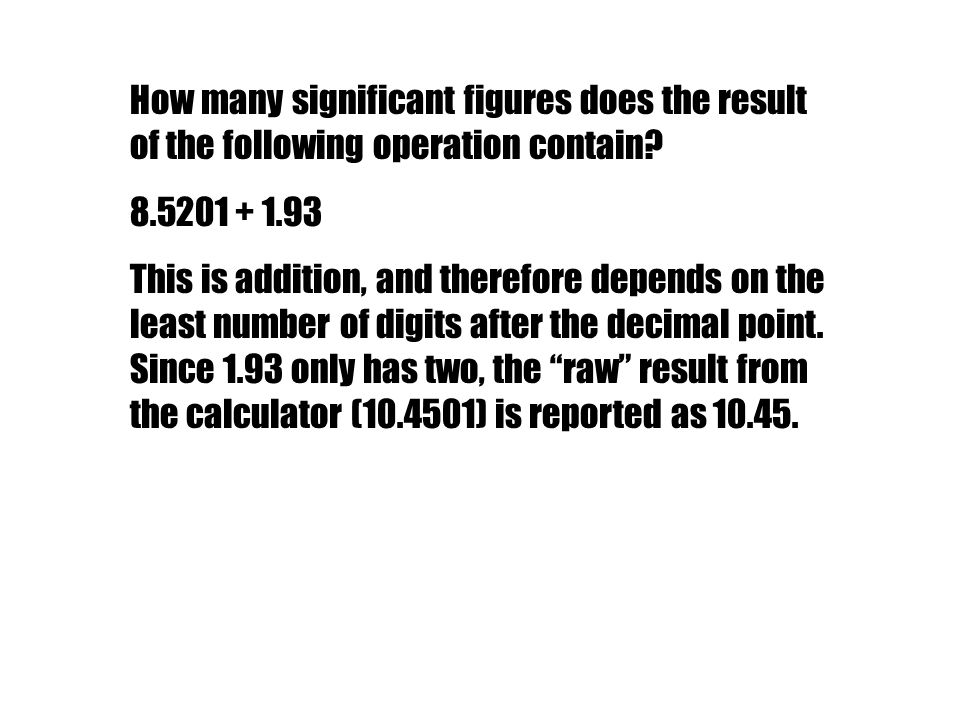 How many significant figures does the result of the following operation contain