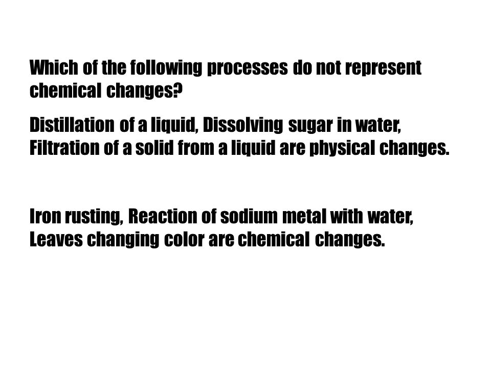 Which of the following processes do not represent chemical changes