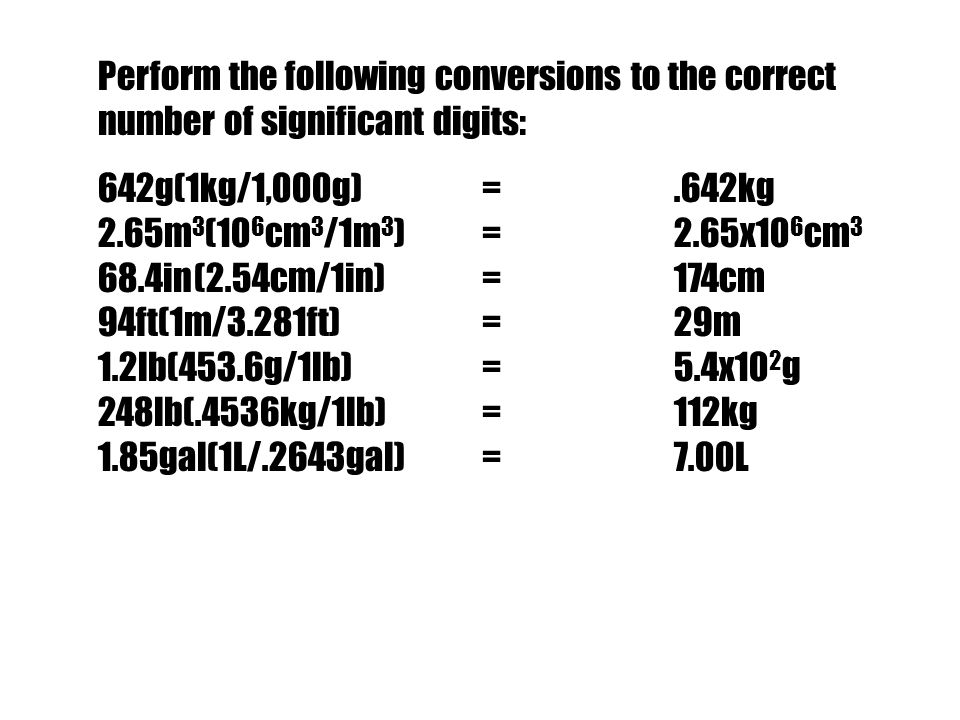 Perform the following conversions to the correct number of significant digits: