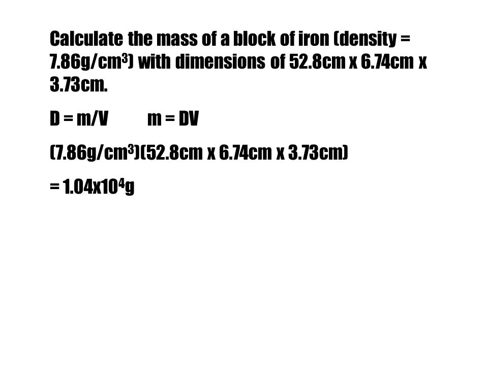 Calculate the mass of a block of iron (density = 7