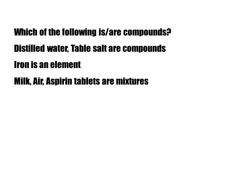 Which of the following is/are compounds