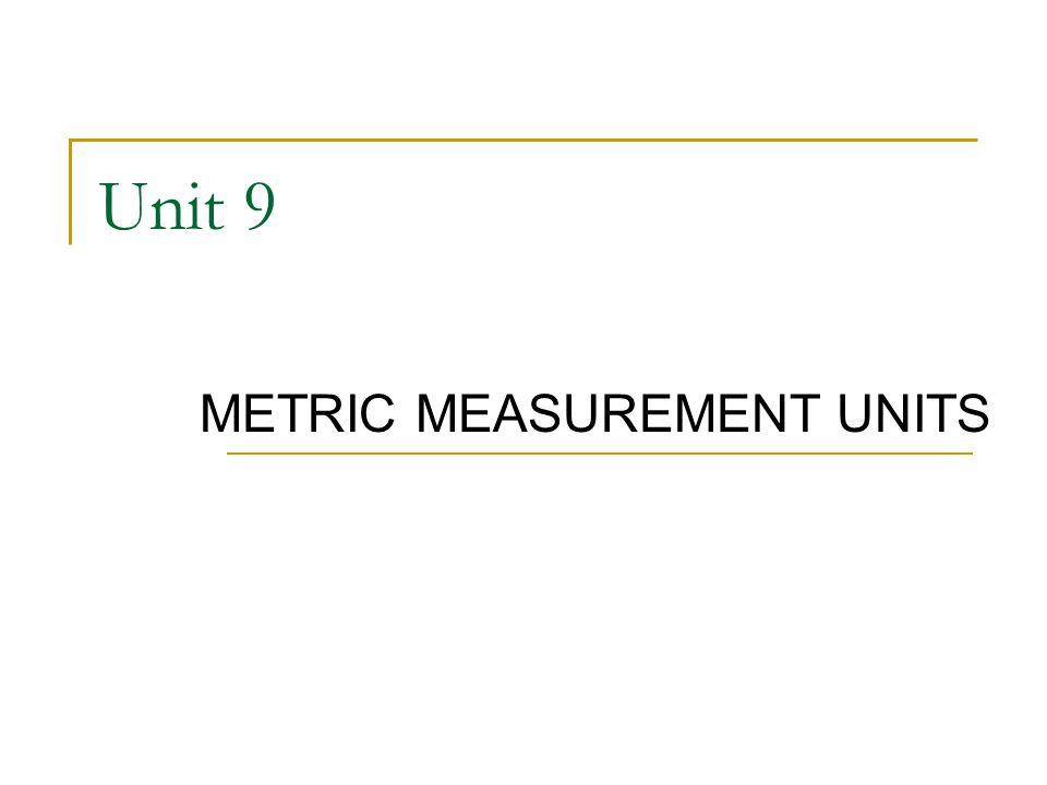 METRIC MEASUREMENT UNITS