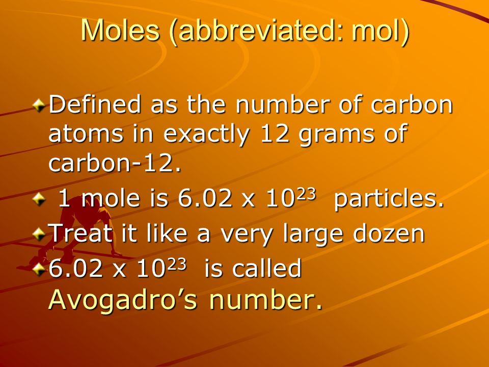 Moles (abbreviated: mol)