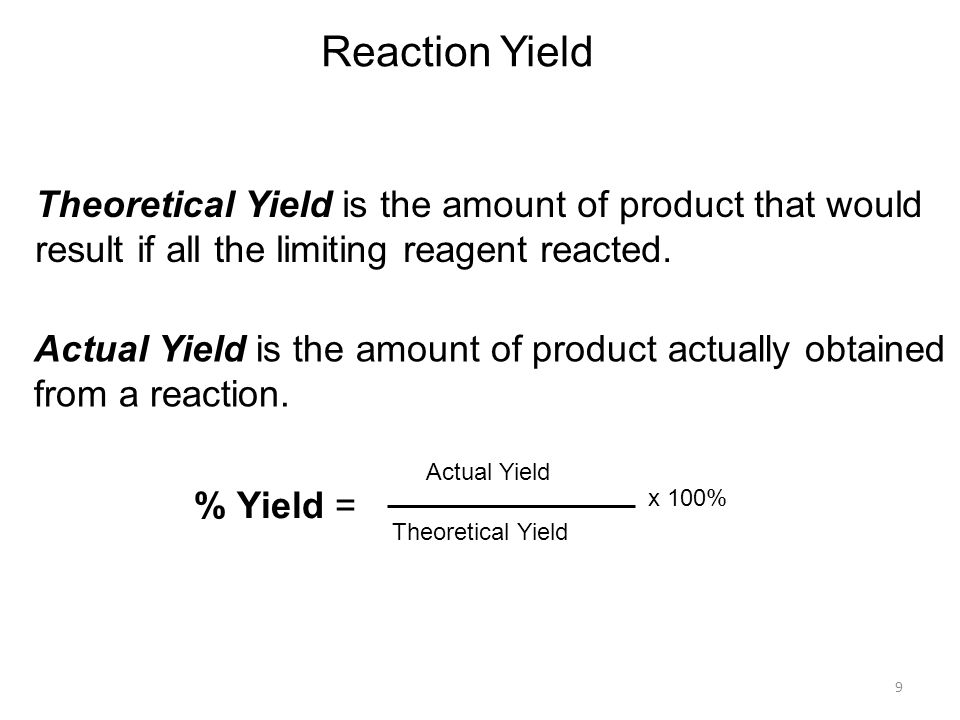 Reaction Yield Theoretical Yield is the amount of product that would