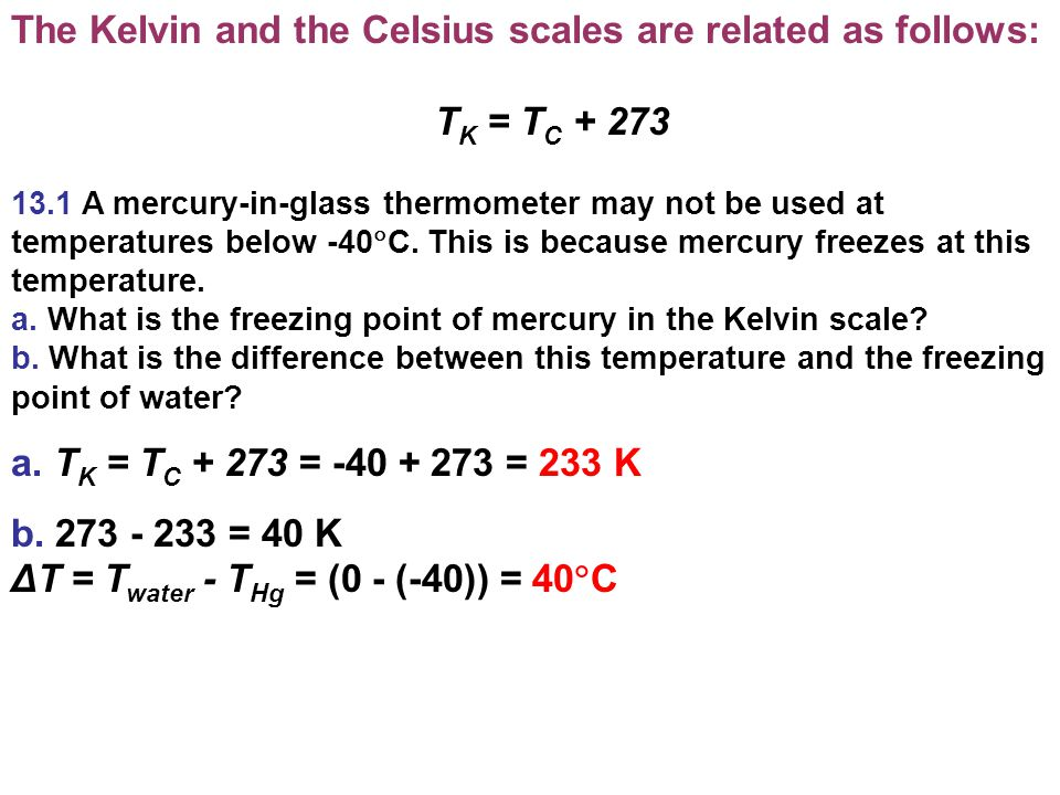 The Kelvin and the Celsius scales are related as follows: