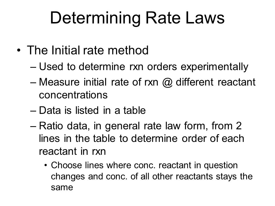 Determining Rate Laws The Initial rate method