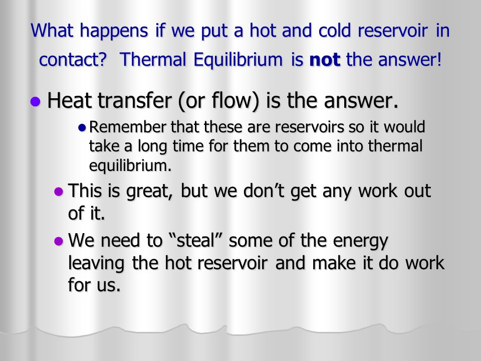 Heat transfer (or flow) is the answer.